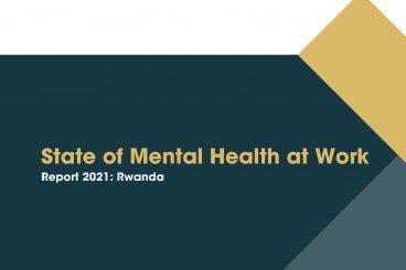 Report: State of Mental Health at Work - Rwanda 2021